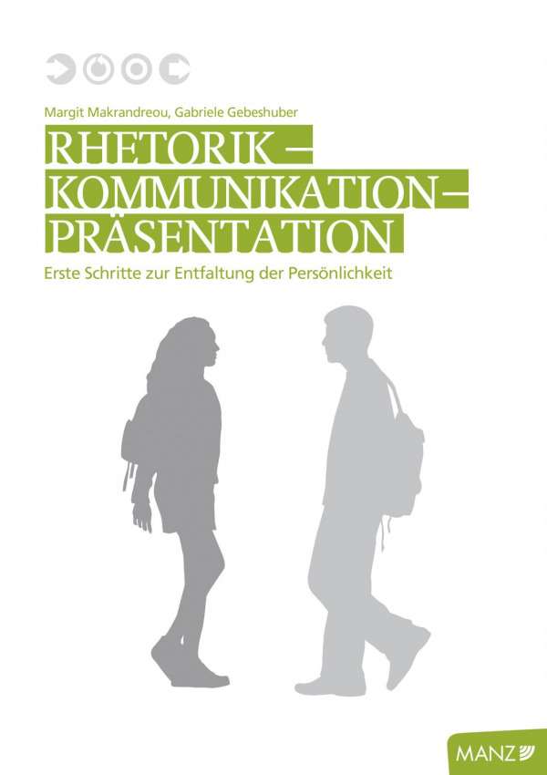 Rhetorik - Kommunikation - Präsentation, Manz