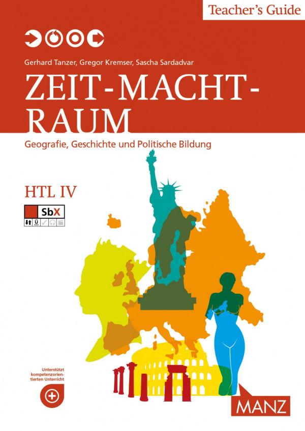 Zeit - Macht - Raum HTL IV, Teacher's Guide, Manz